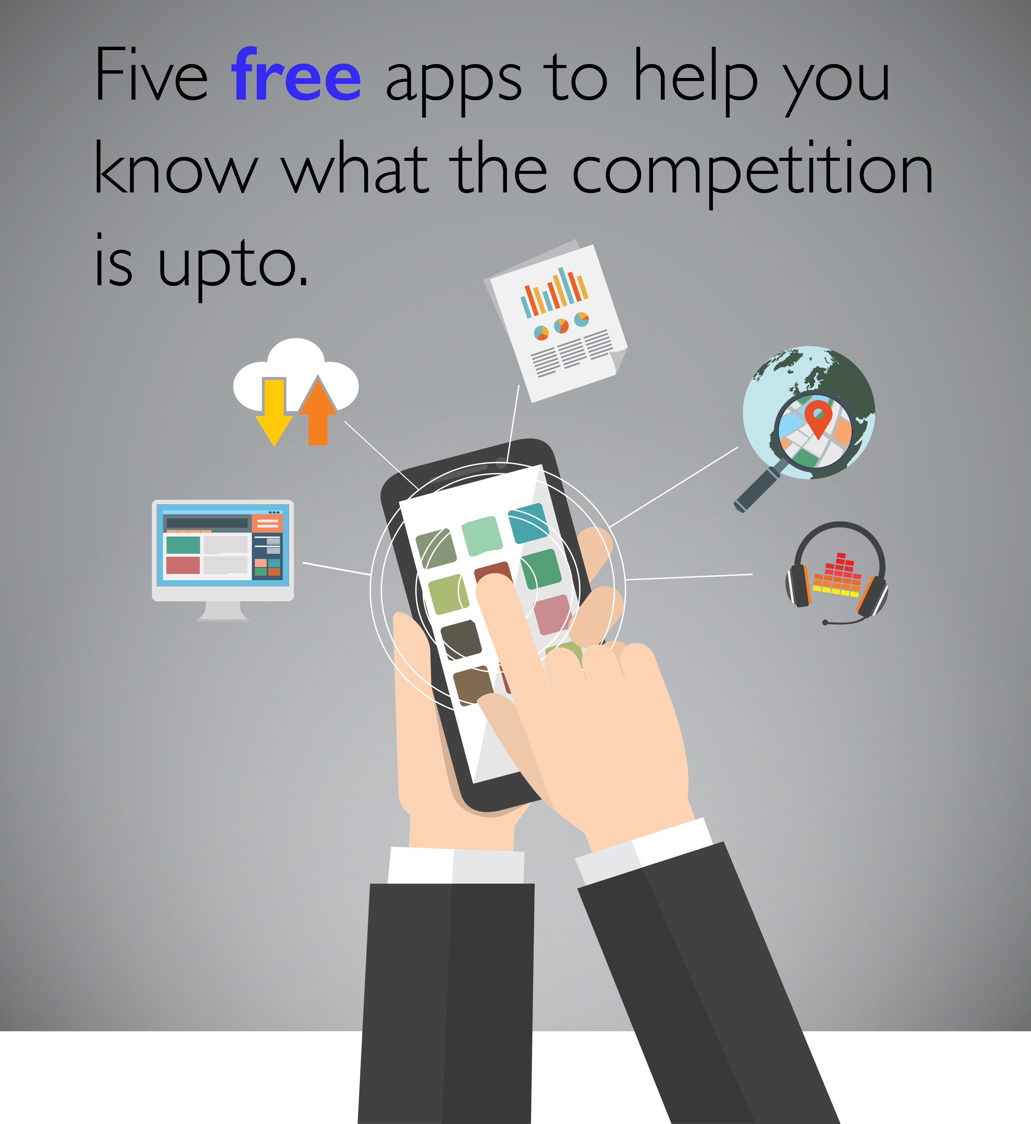 Five free apps to help you know what the competition is upto.