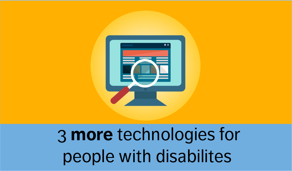3 more technologies for people with disabilties