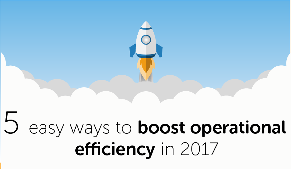 5 Ways to Boost Operational Efficiency in 2017