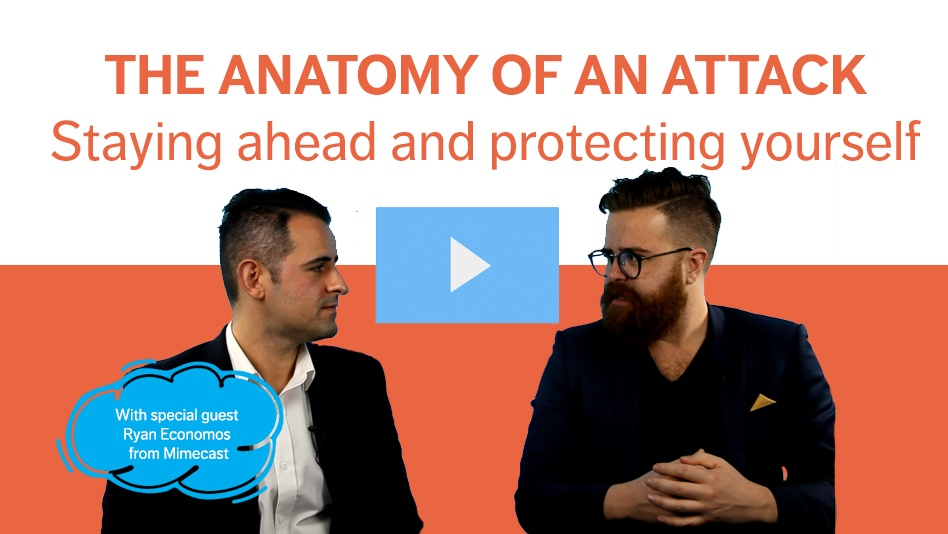 Anatomy of an Attack – Staying ahead and protecting yourself