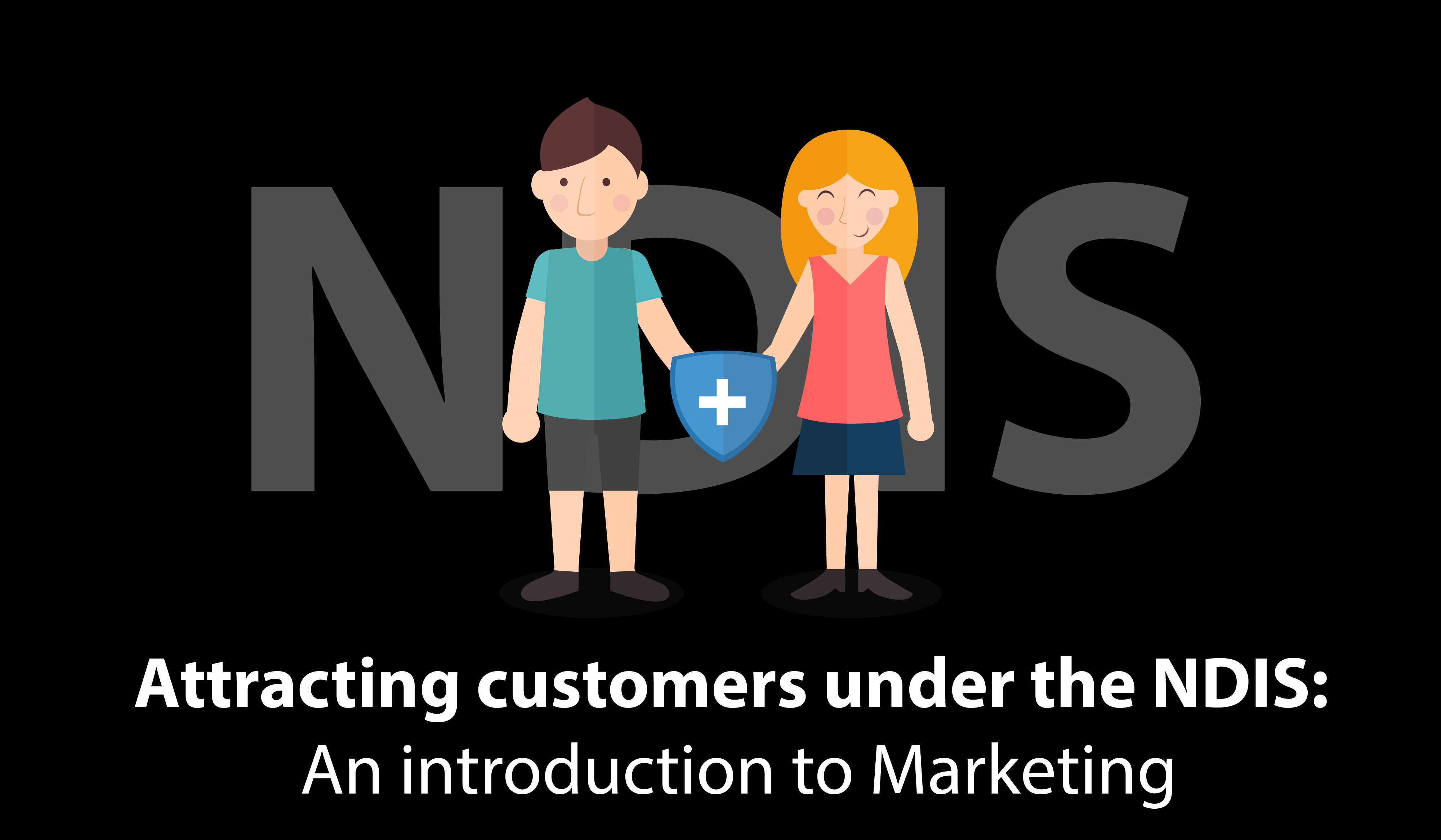 Attracting business under the NDIS: An introduction to marketing.