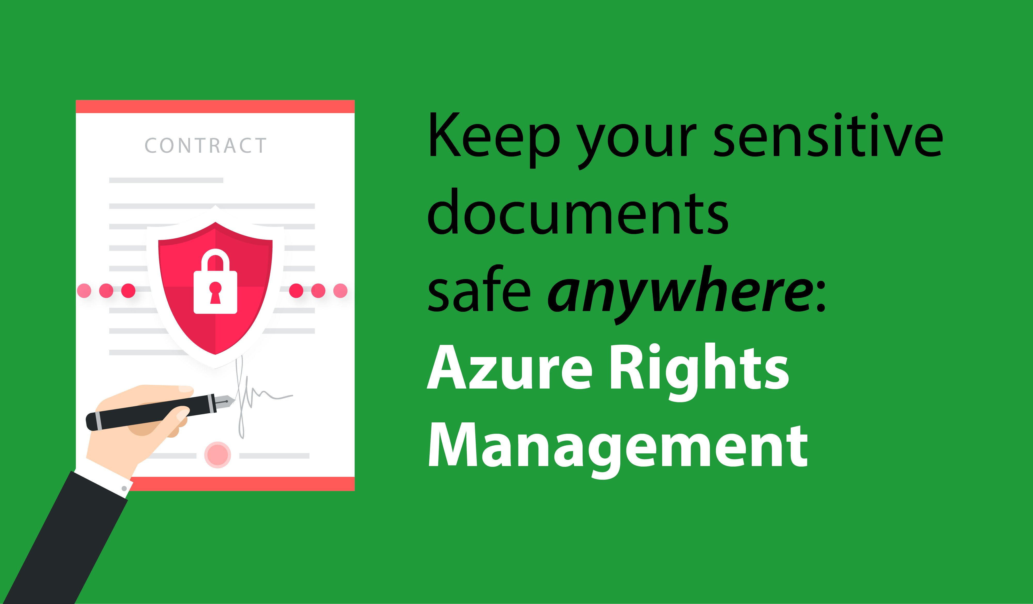 Keep your documents safe anywhere, Azure Rights Management.