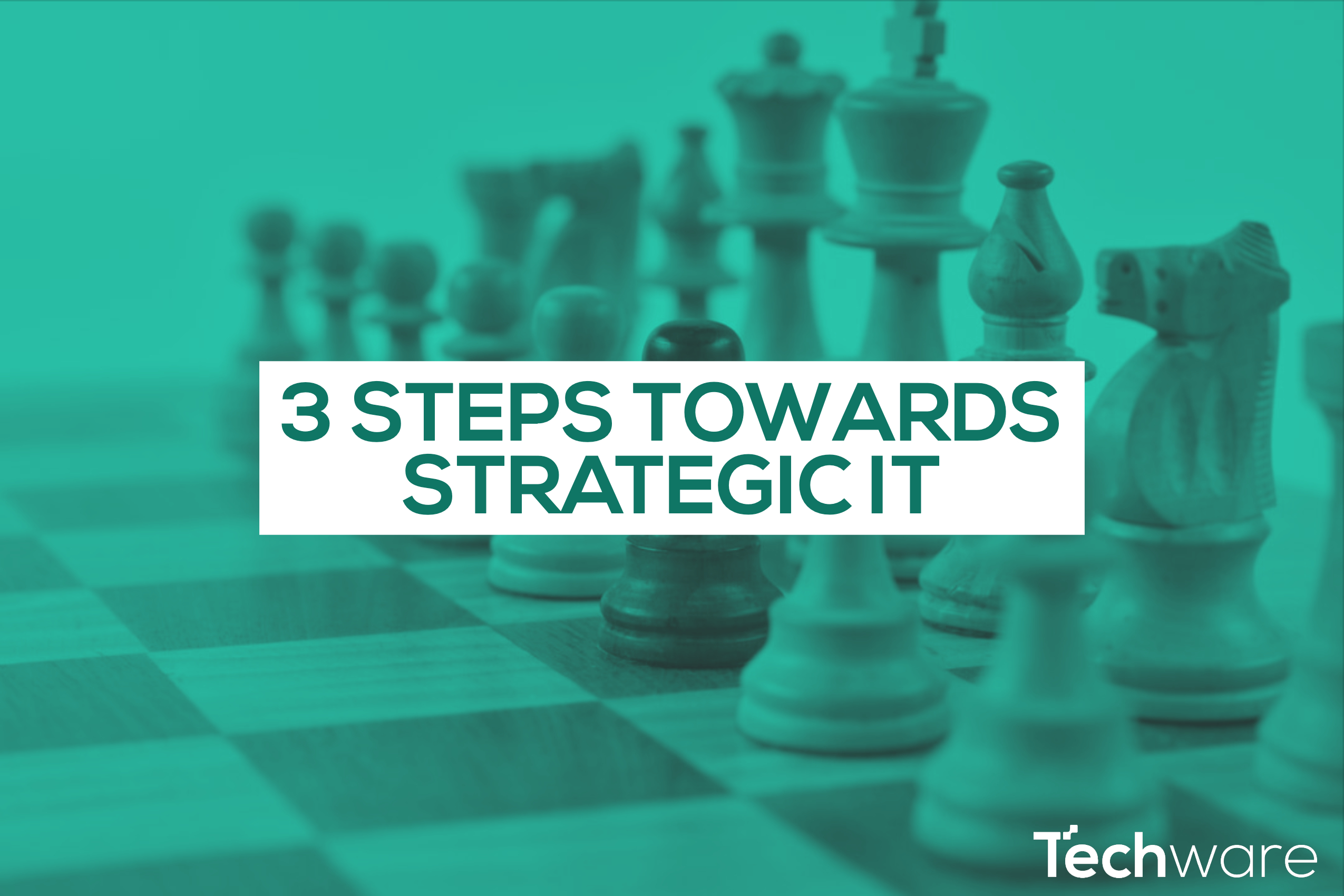 3 Steps to Towards Strategic IT