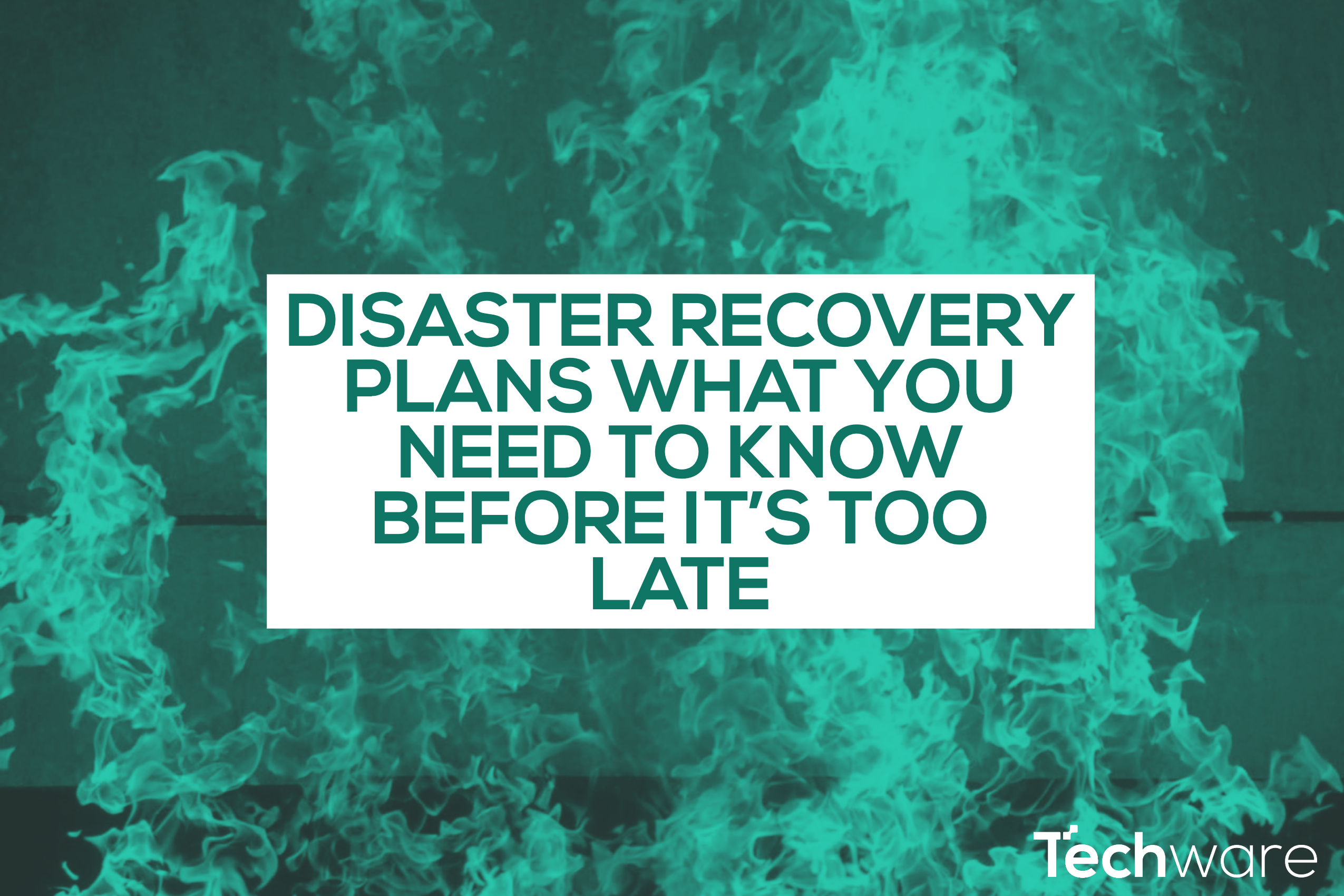 IT DIsaster Recovery Plans: What you need to know before it's too late
