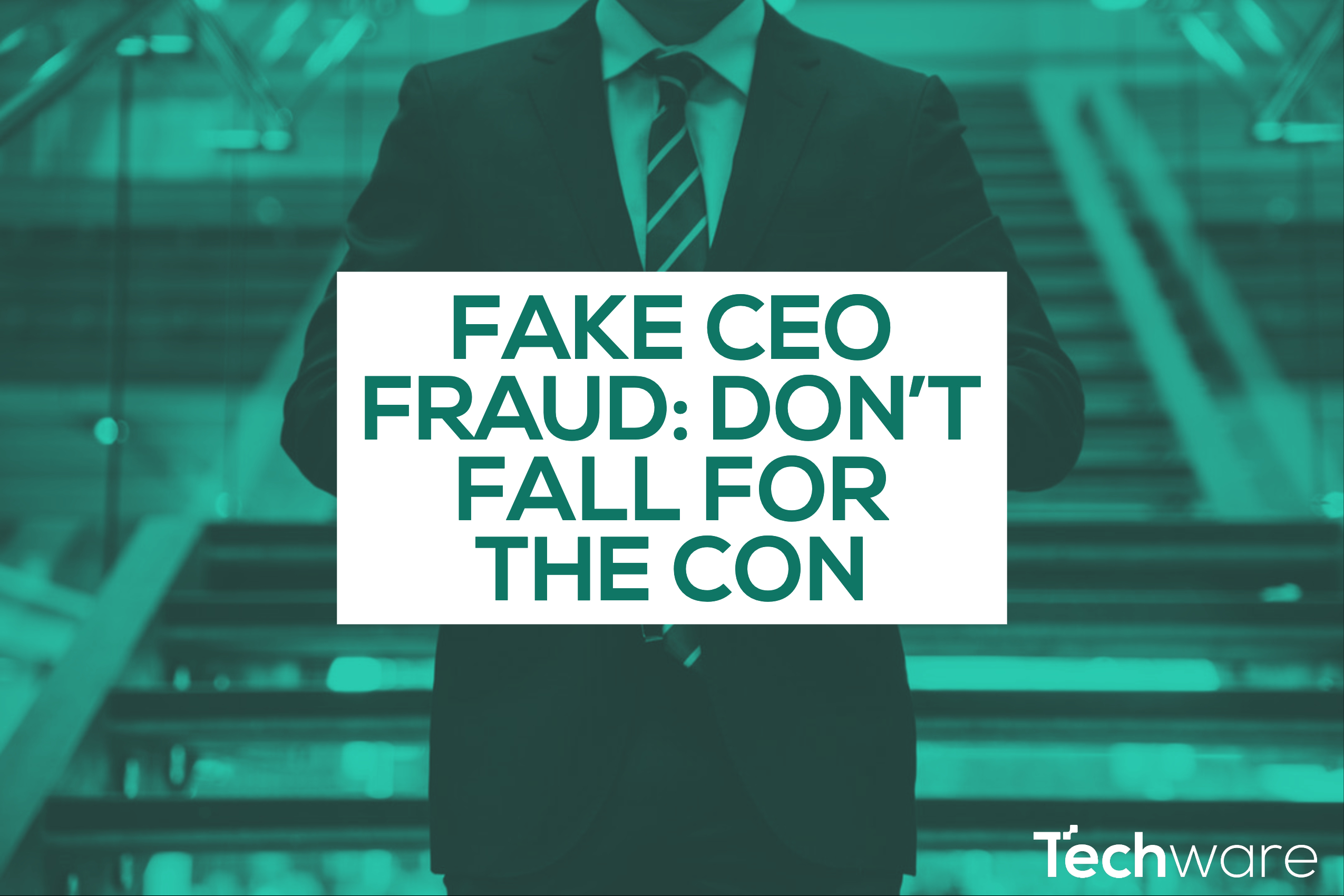 Fake CEO Fraud: Don't fall for the con – Insider Threat Risk