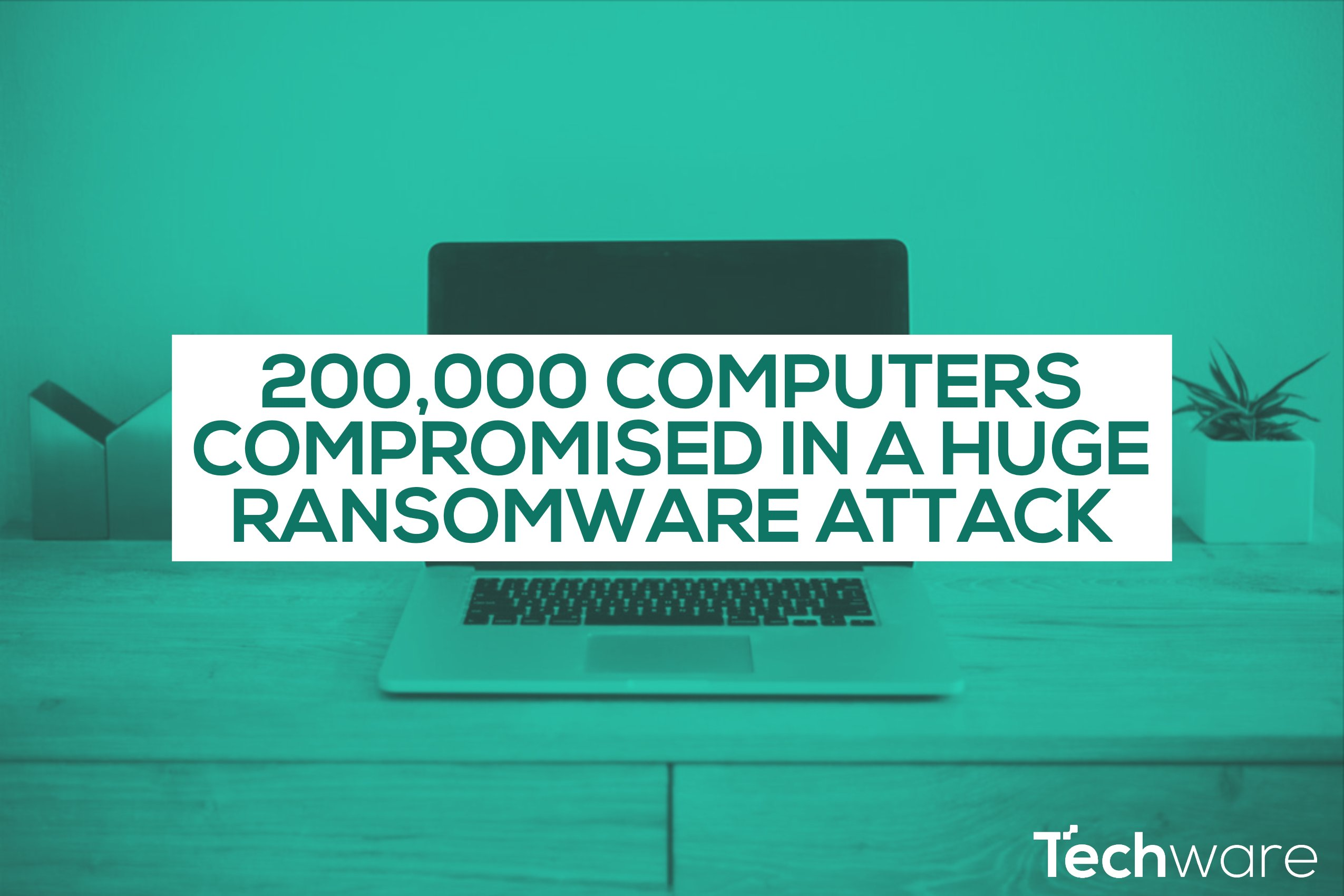 200,000 PC's Infected by Largest Ransomware Attack: WannaCry