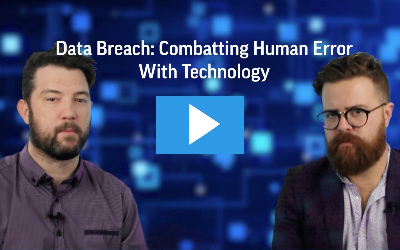 Data Breach: Combatting Human Error with Technology