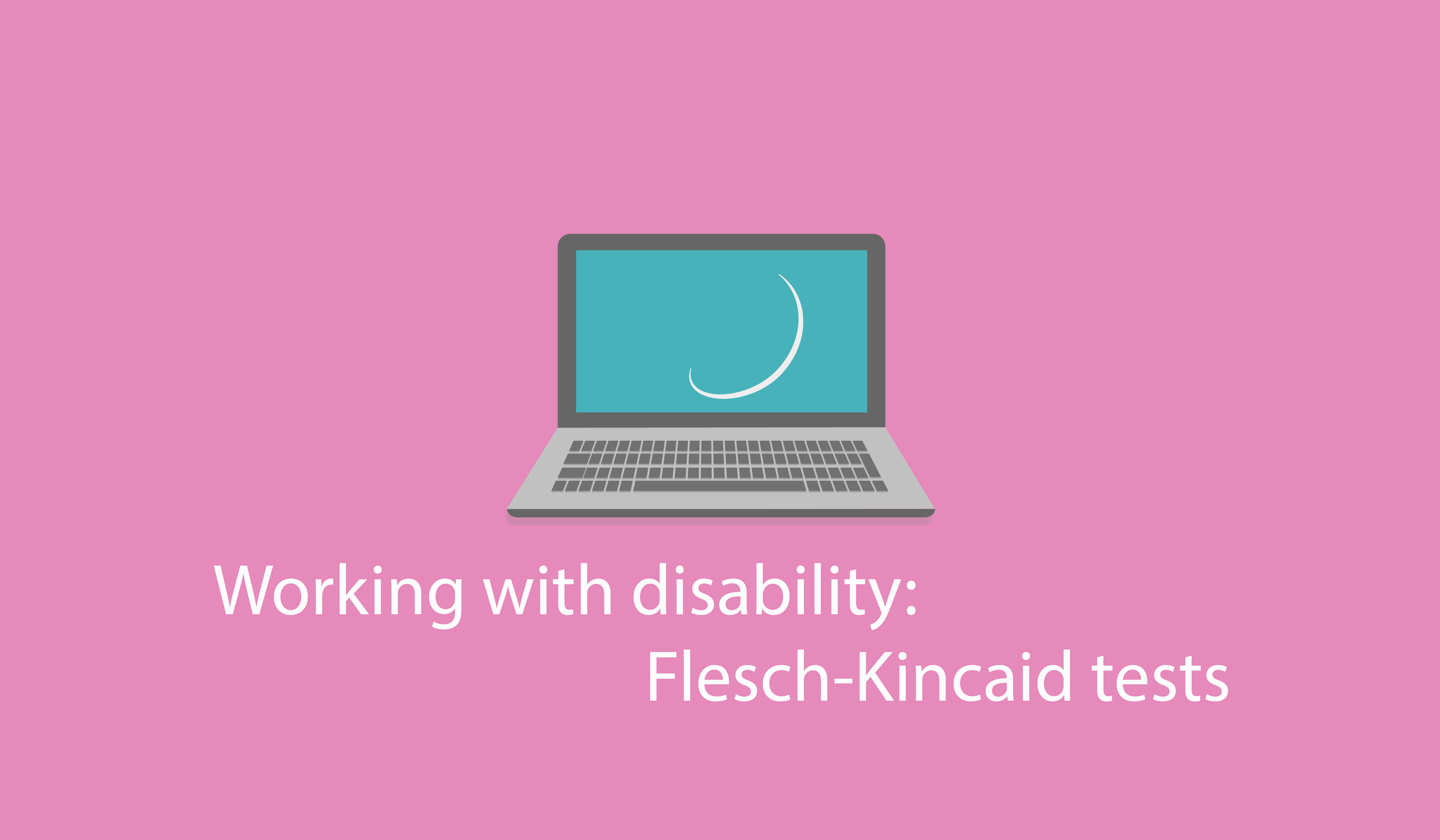 Working with disability: Flesch-Kincaid tests