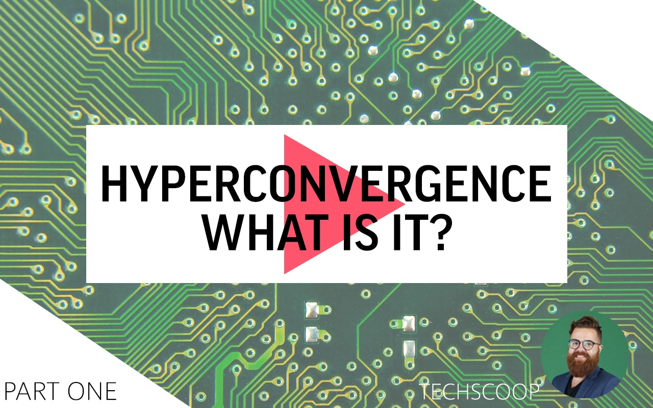 Hyperconvergence- What is it?
