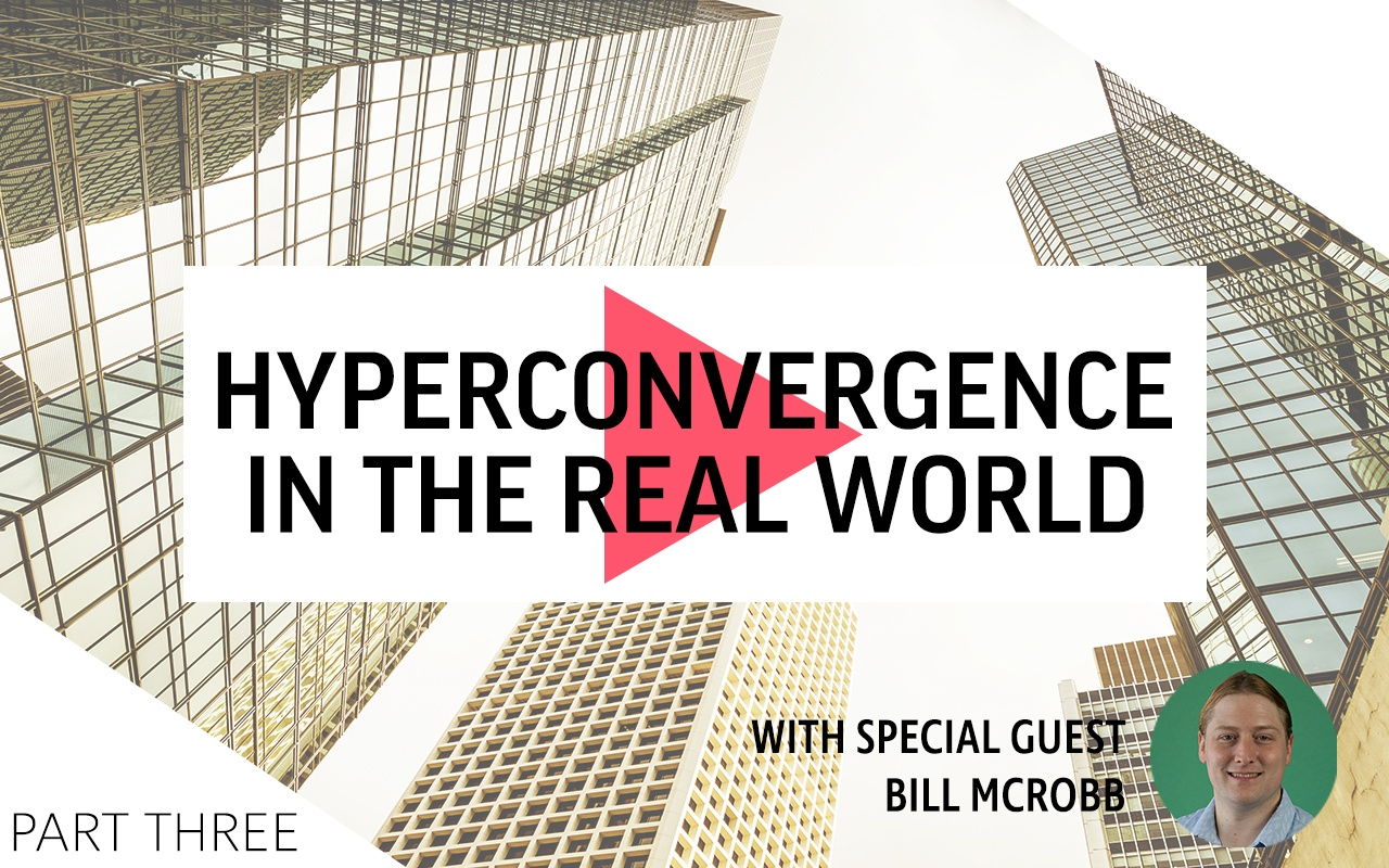 Hyperconvergence In the Real World