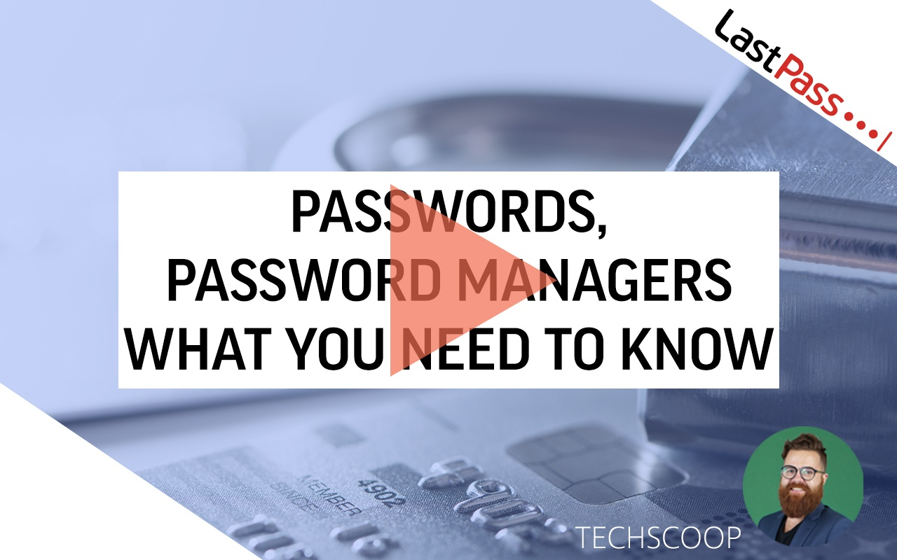 Passwords, Password Managers – What you need to know