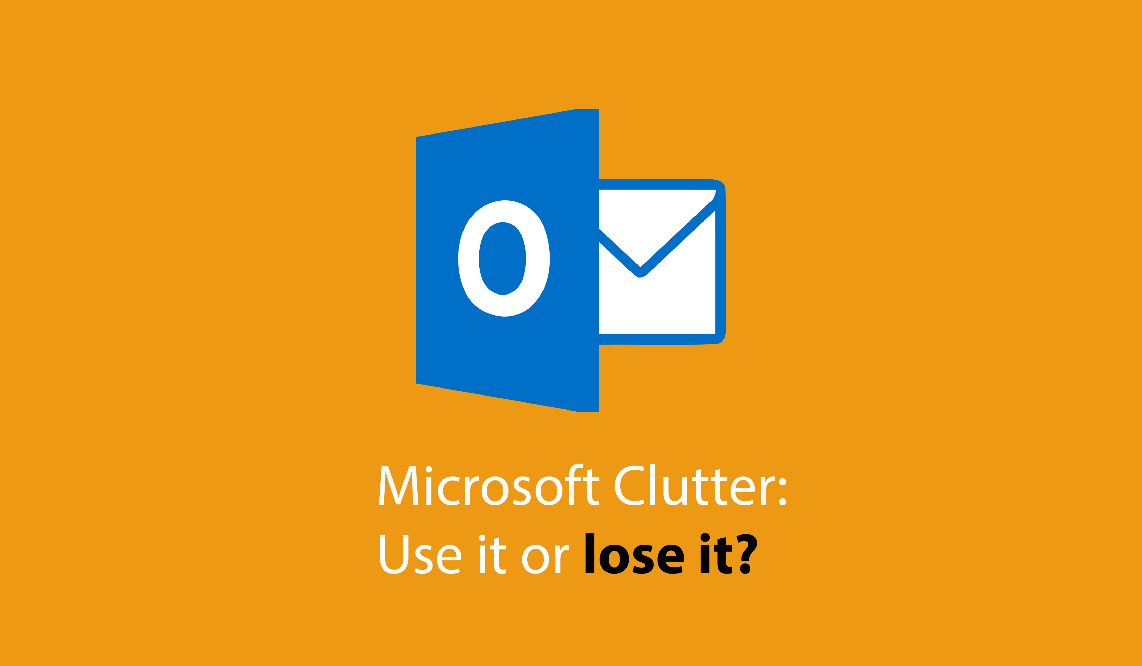 Microsoft Clutter: Use it or lose it?