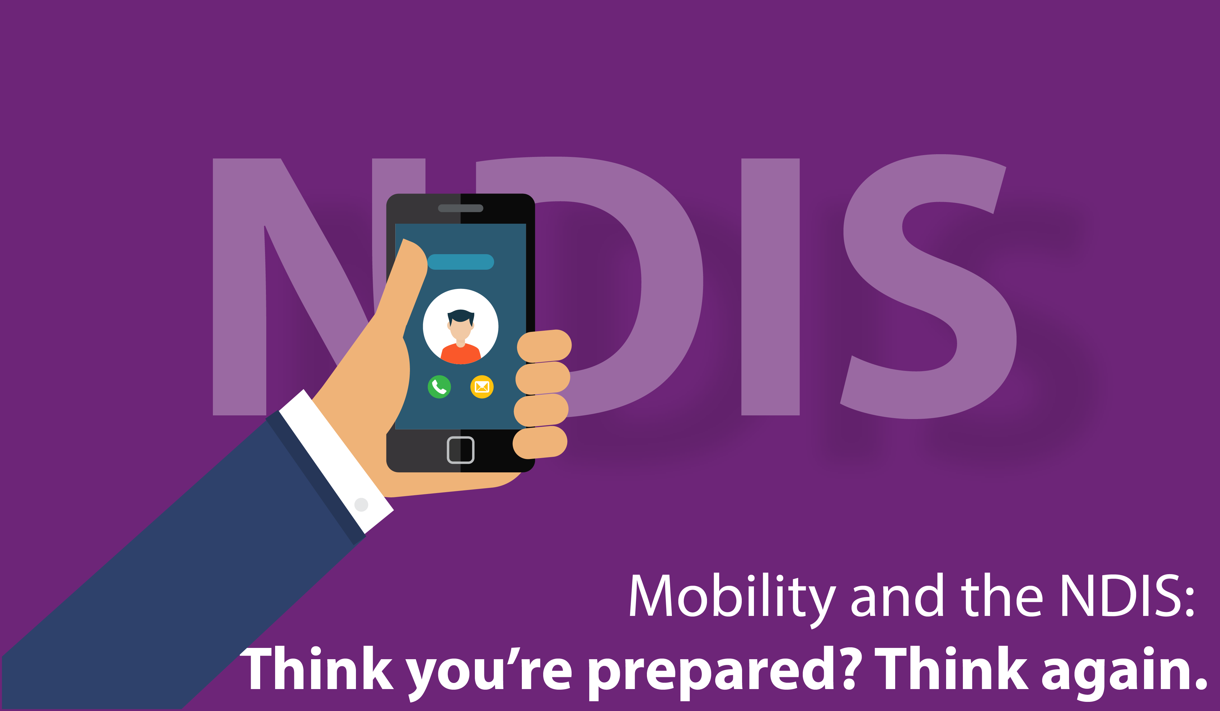 Mobility and the NDIS: Think you're prepared? Think again.
