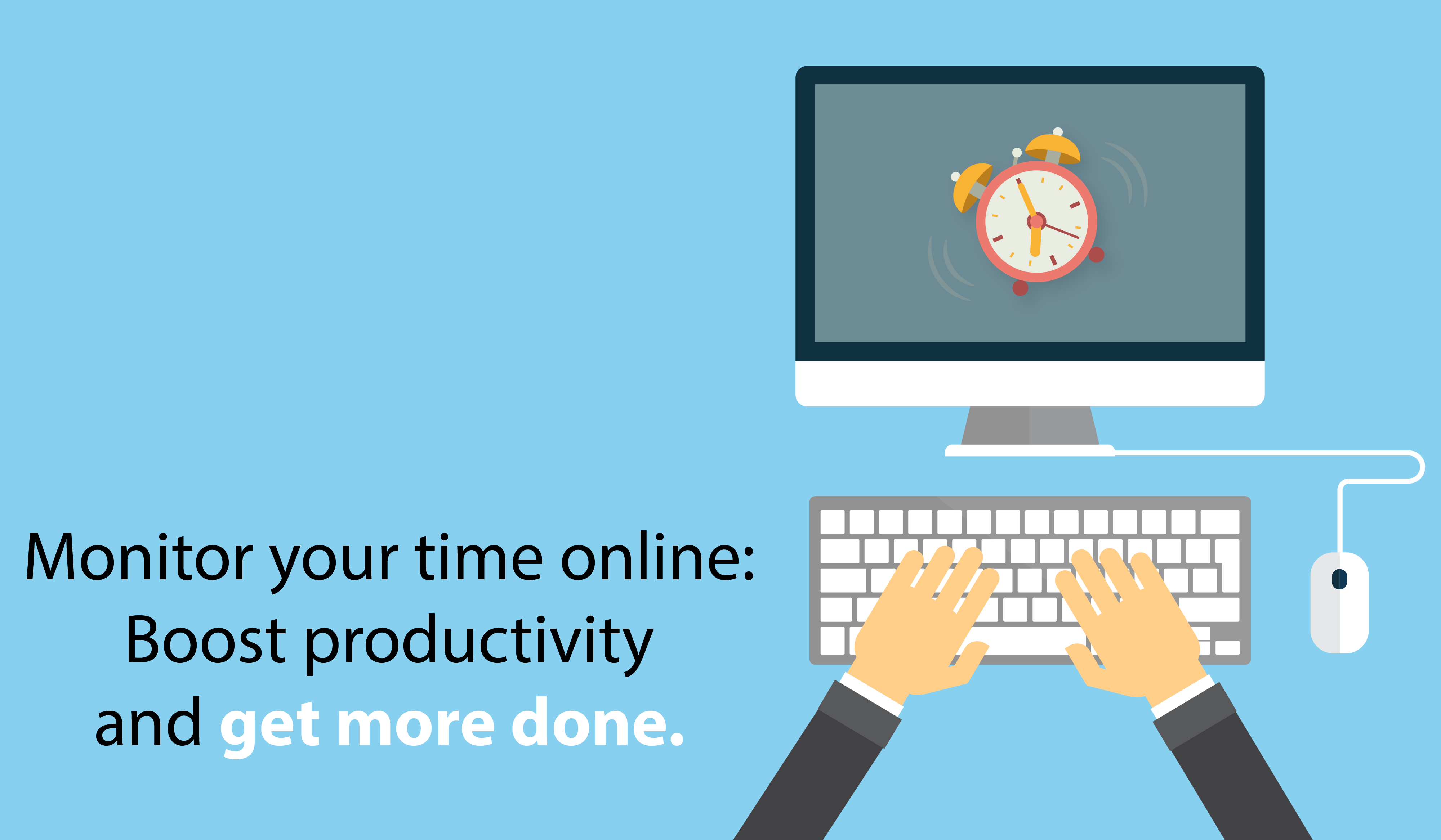 Monitor your time online: Boost your productivity and get more done.