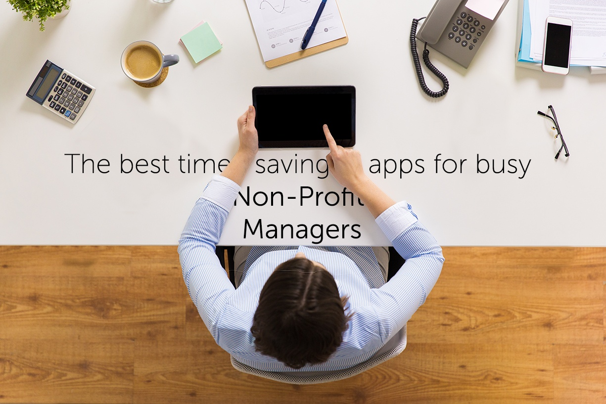 The Best Time Saving Apps for Busy Non Profit Managers