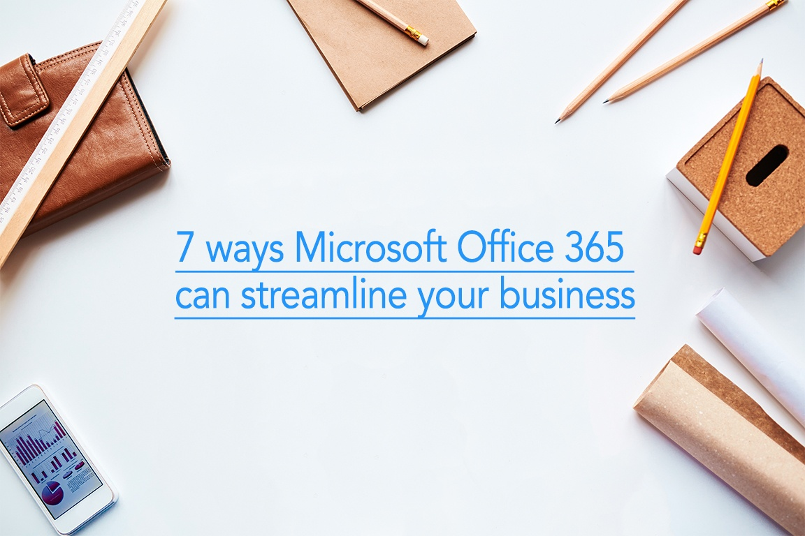 7 ways Office 365 can streamline your business
