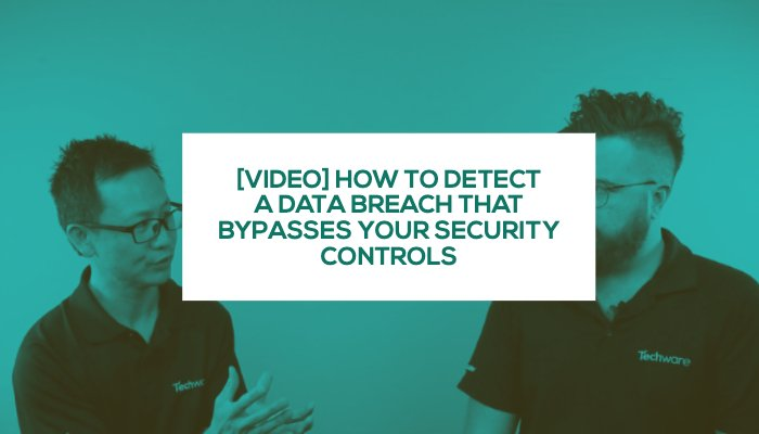 VIDEO How to detect a data breach that bypasses your security controls