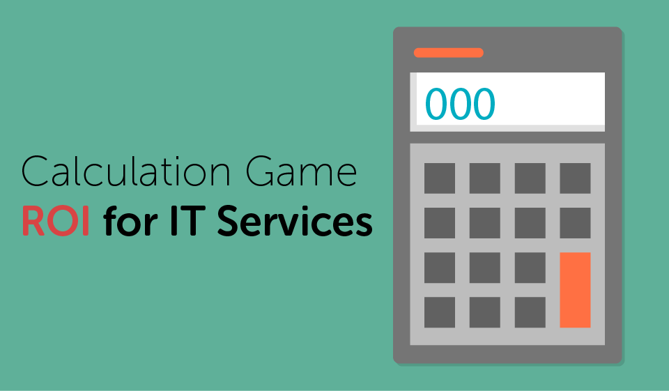 Calculation Game: ROI for IT Services