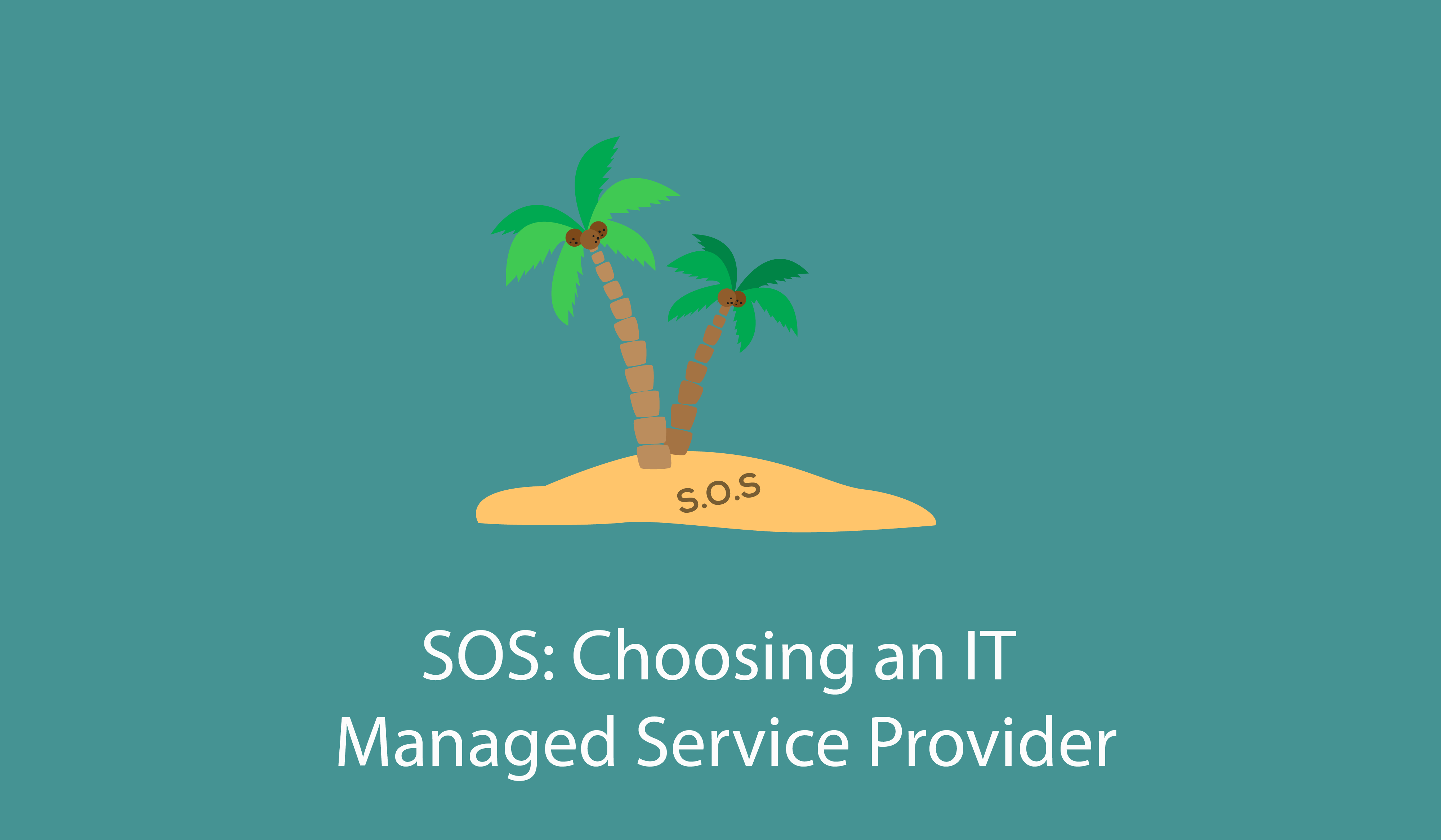 SOS:Choosing an IT Managed Service Provider