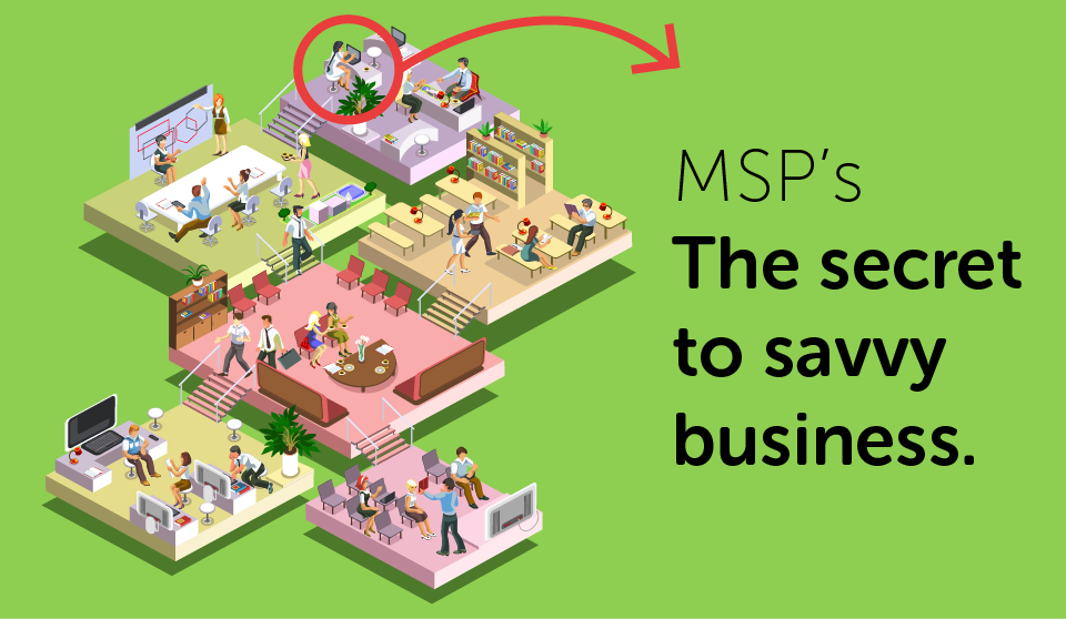 MSP: The Secret to Savvy Business