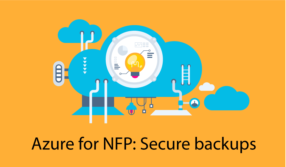 Azure for NFP-Secure Backups