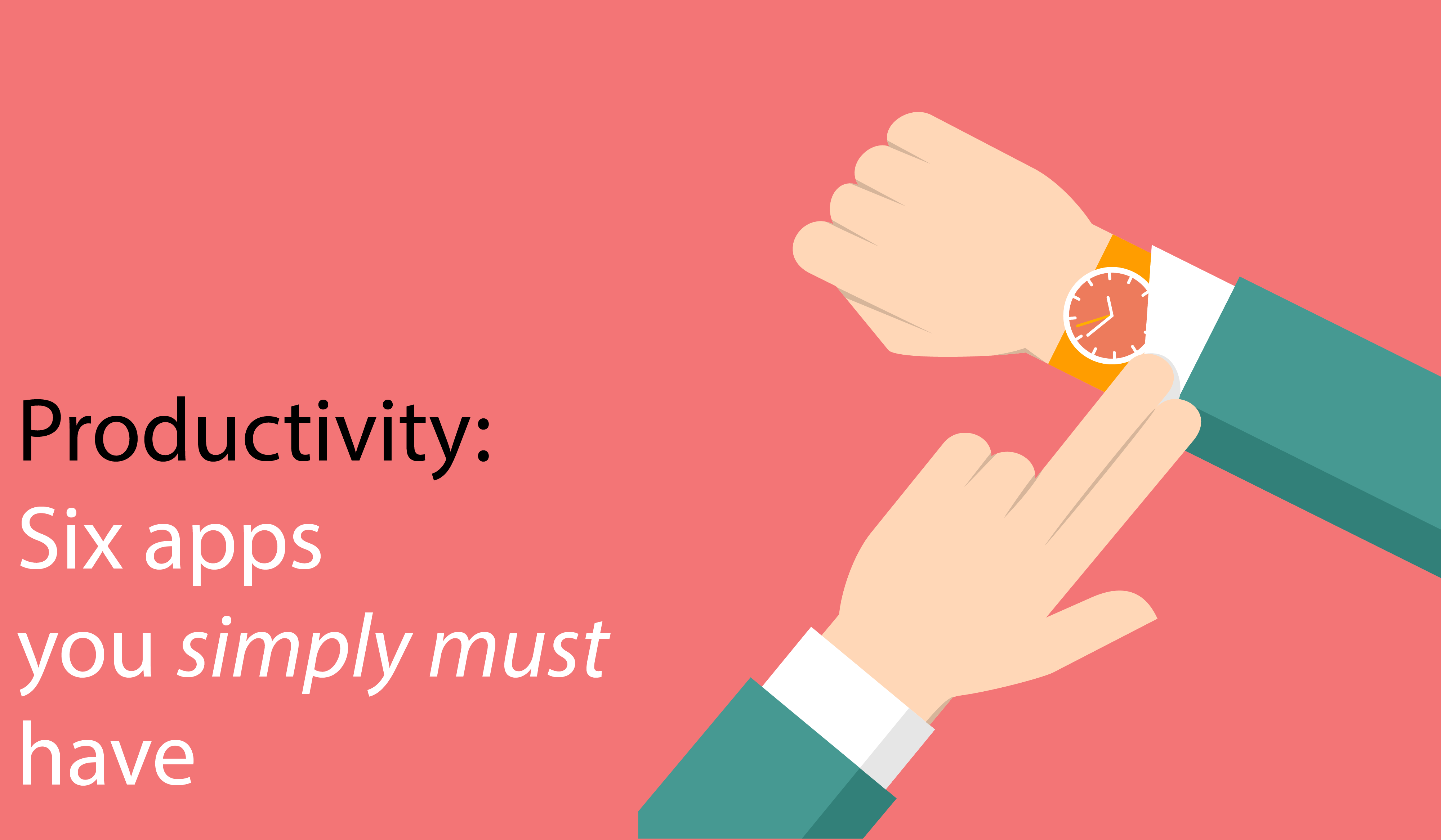 Productivity: Six apps you simply must have