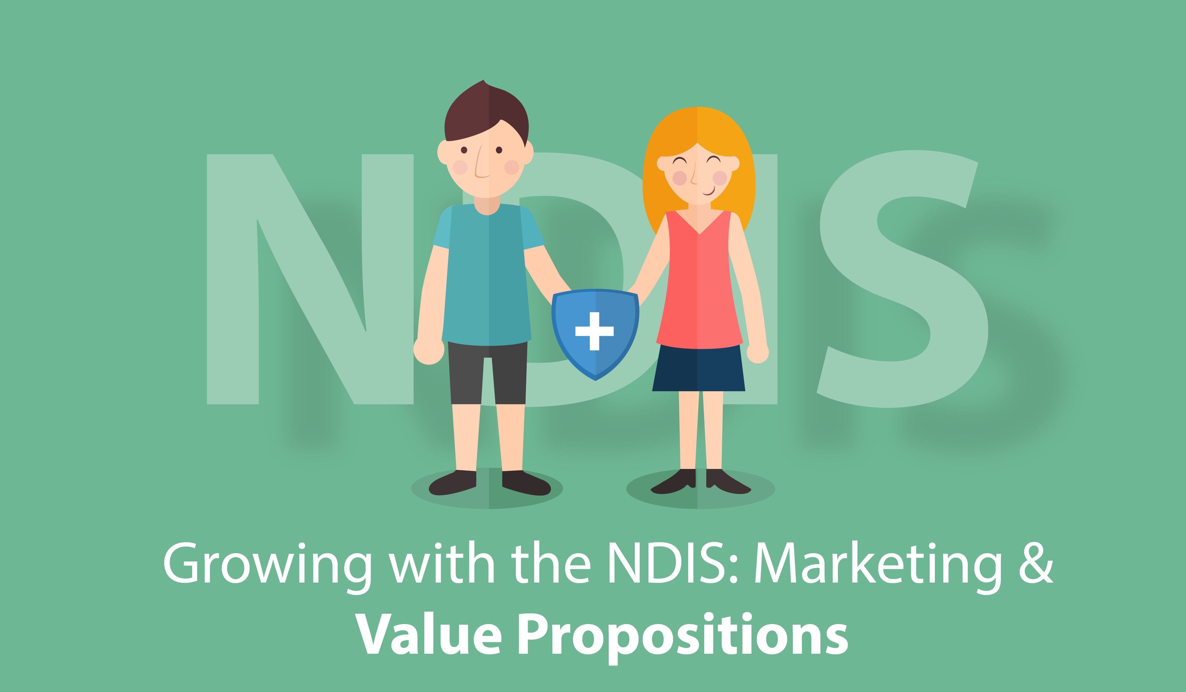 Attracting business under the NDIS: Value Propositions