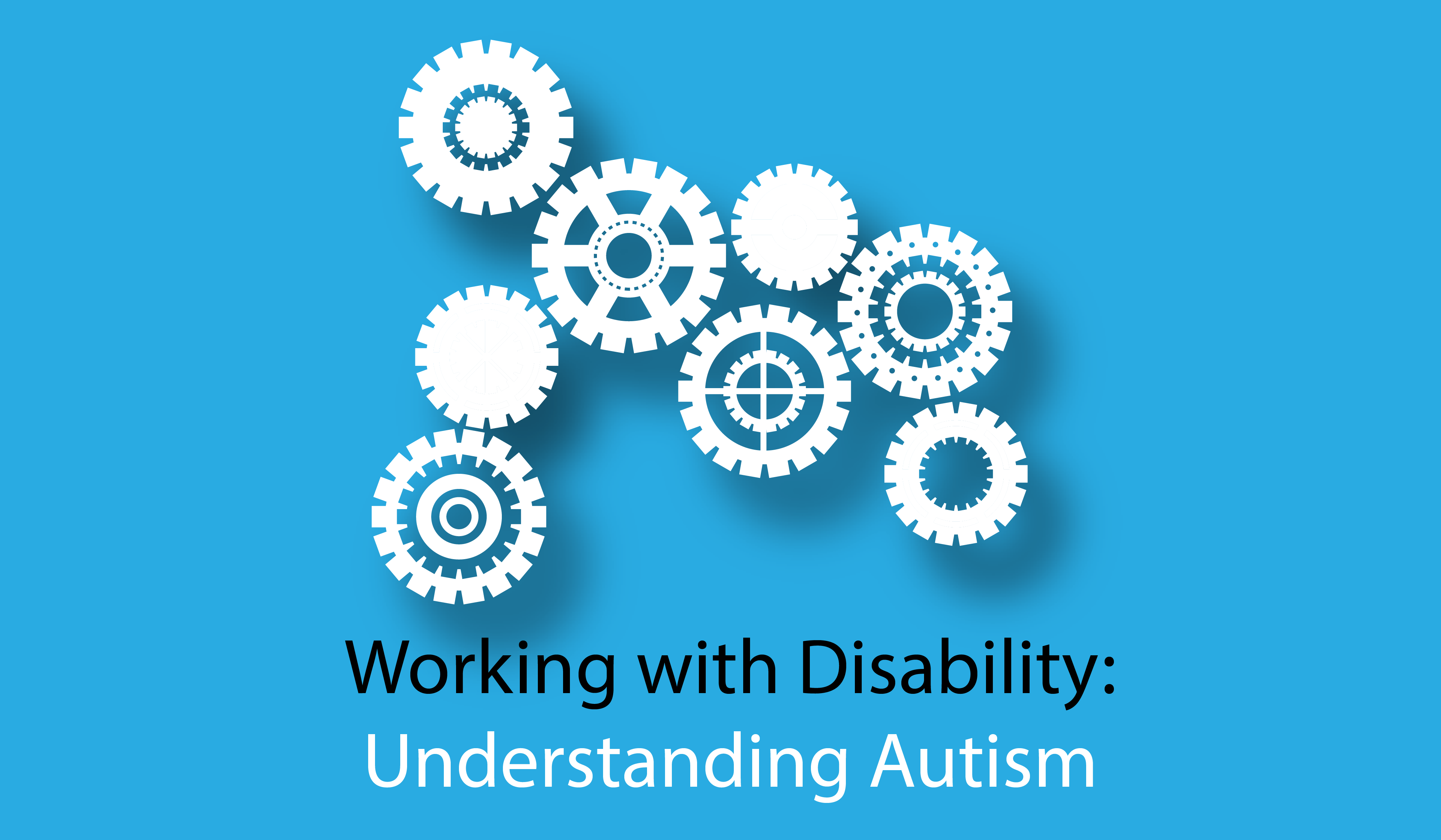 Working with Disability: Understanding Autism
